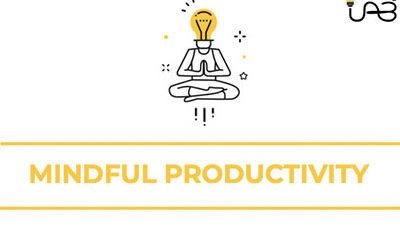 Mindful productivity