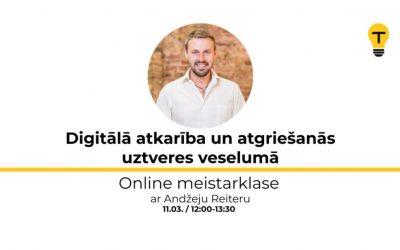 """Andžeja Reitera vebinārs """"Digitālā atkarība un atgriešanās uztveres veselumā"""""""